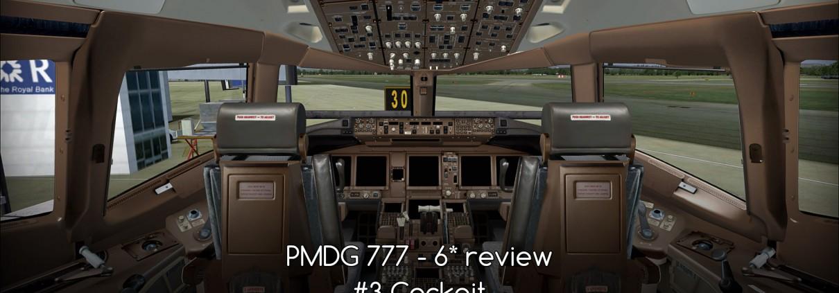 Boeing 777 – PMDG Part 3 Cockpit • C-Aviation