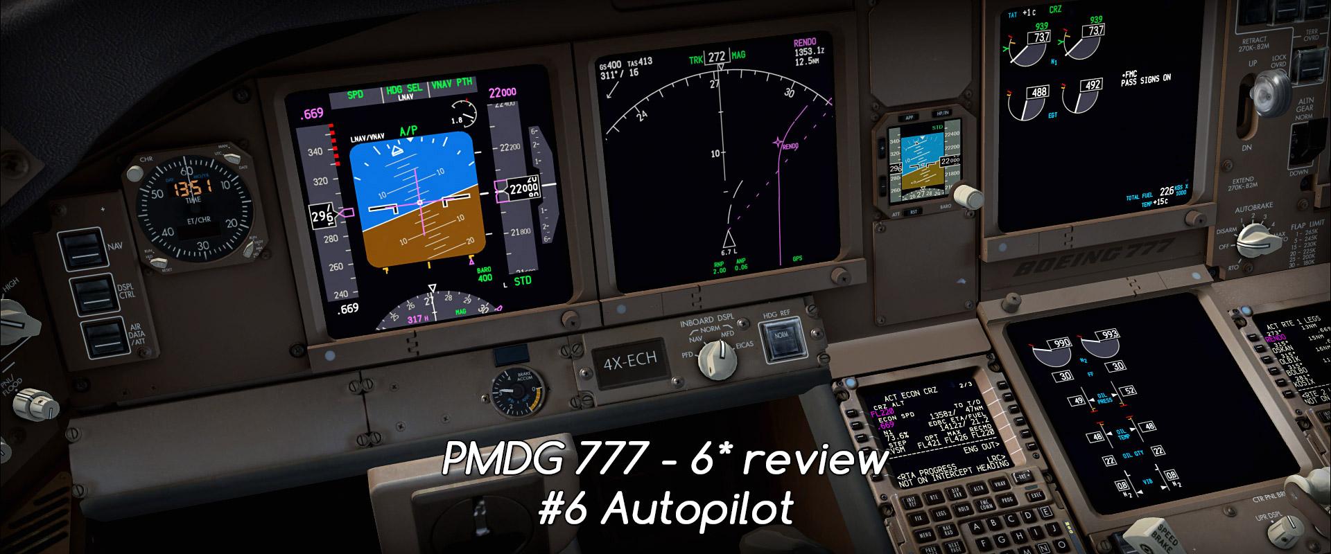 Boeing 777 PMDG Part 6 Autopilot O C Aviation