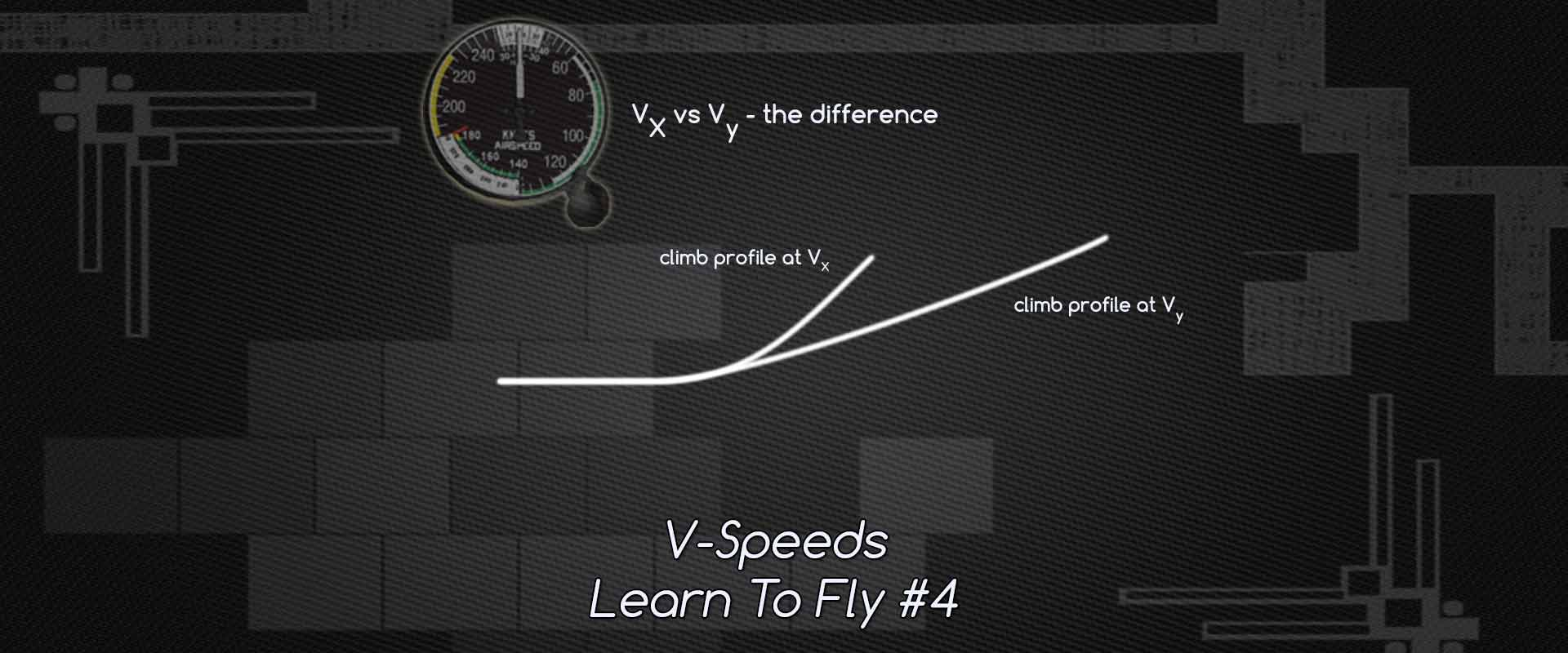 V Speeds - Learn To Fly (#4)