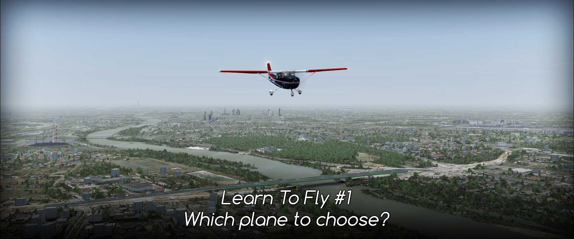Learn To Fly (#1) - Which plane to choose?