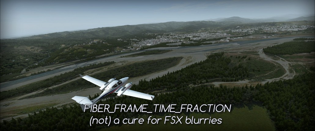 FFTF - (not) a cure for FSX blurries (FIBER_FRAME_TIME_FRACTION) • C