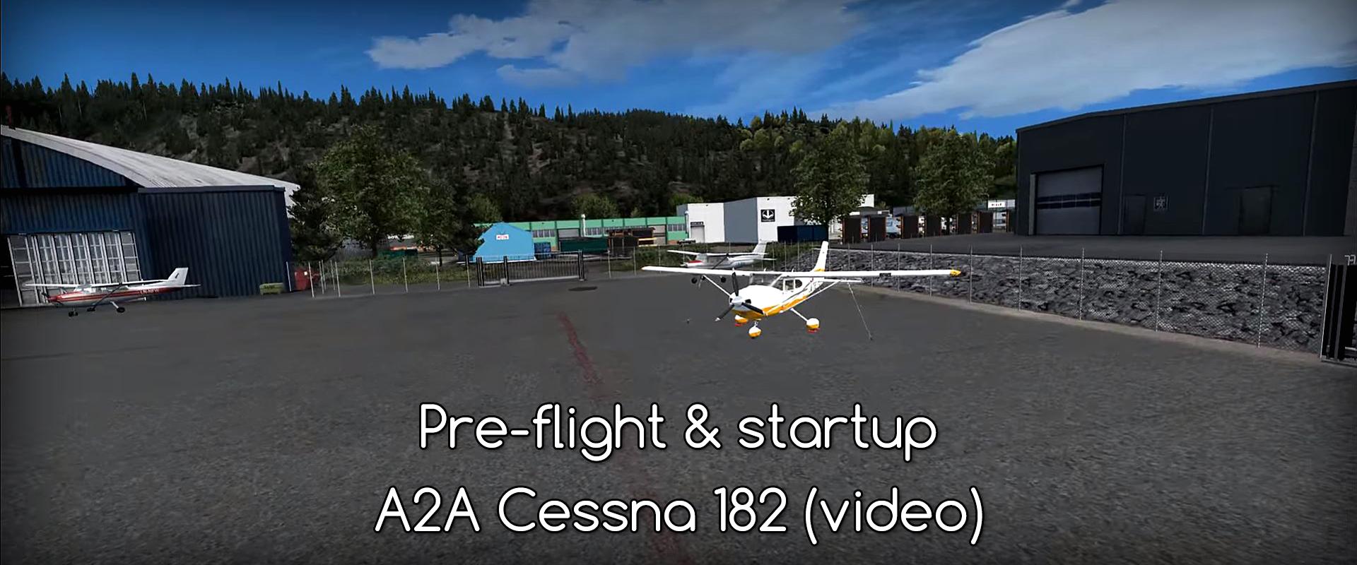 [A2A-AccuSim #2] Pre-flight, startup and runup (Cessna 182)